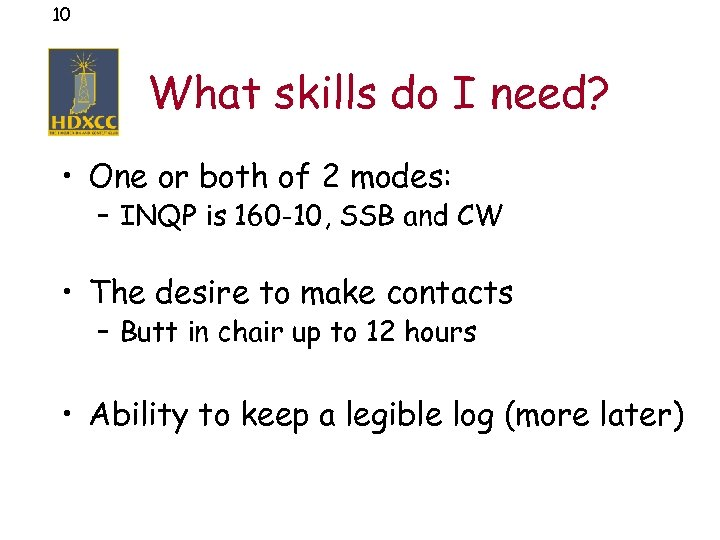 10 What skills do I need? • One or both of 2 modes: –