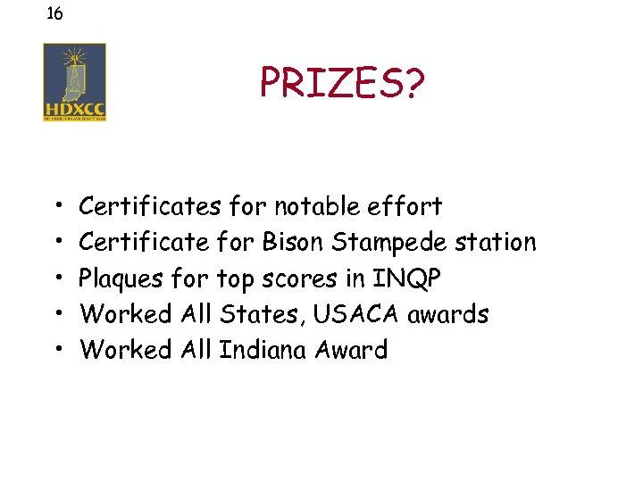 16 PRIZES? • • • Certificates for notable effort Certificate for Bison Stampede station