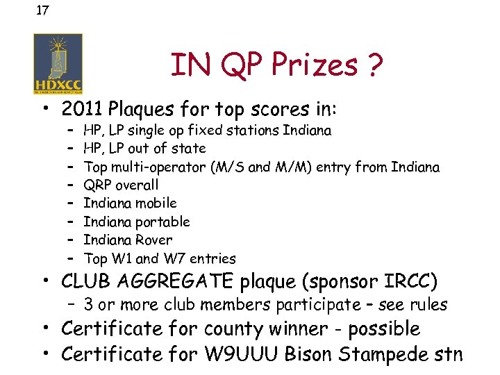 17 IN QP Prizes ? • 2011 Plaques for top scores in: – –