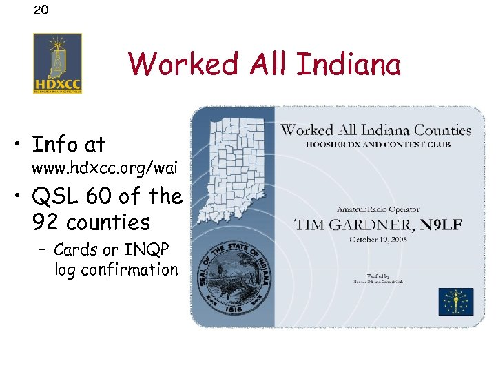 20 Worked All Indiana • Info at www. hdxcc. org/wai • QSL 60 of