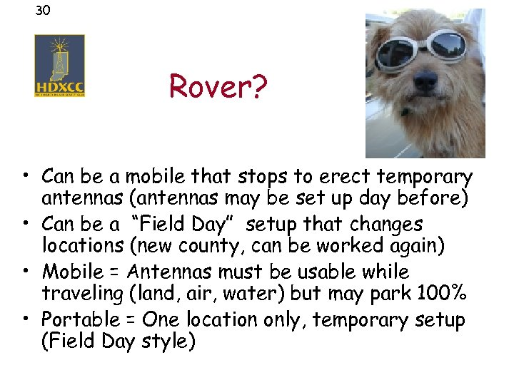 30 Rover? • Can be a mobile that stops to erect temporary antennas (antennas