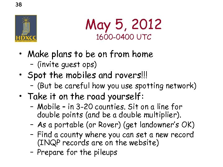 38 May 5, 2012 1600 -0400 UTC • Make plans to be on from