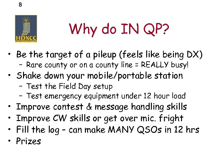 8 Why do IN QP? • Be the target of a pileup (feels like