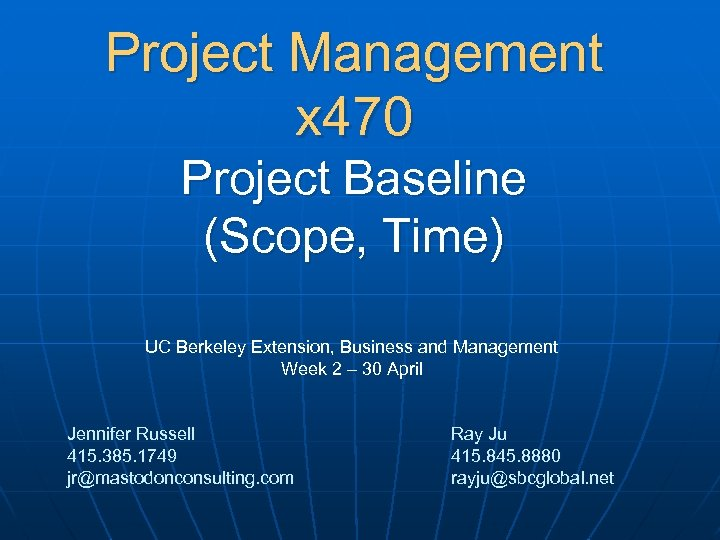 Project Management x 470 Project Baseline (Scope, Time) UC Berkeley Extension, Business and Management