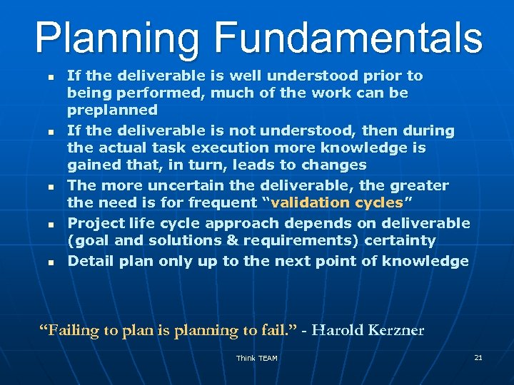 Planning Fundamentals n n n If the deliverable is well understood prior to being