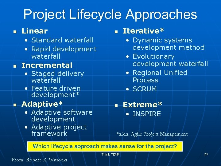 Project Lifecycle Approaches n Linear n • Standard waterfall • Rapid development waterfall n