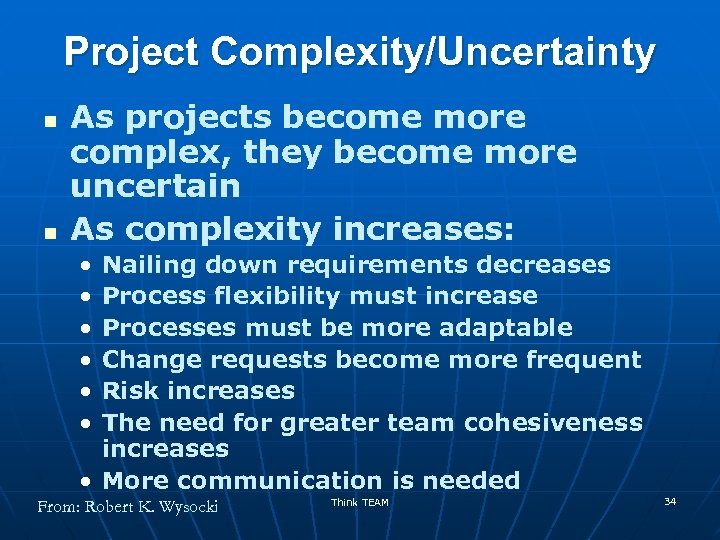 Project Complexity/Uncertainty n n As projects become more complex, they become more uncertain As