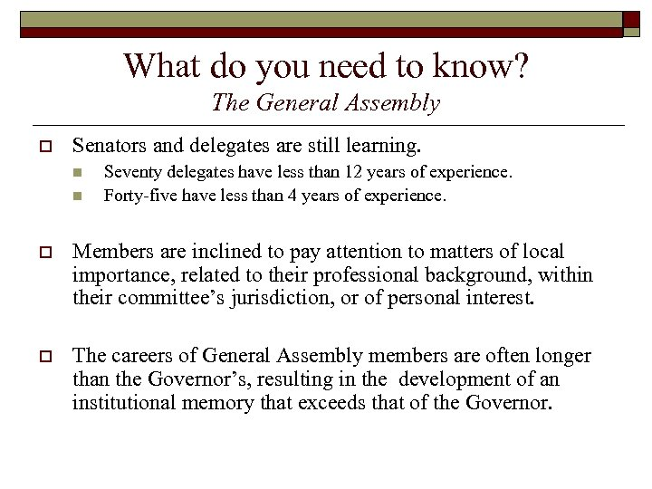 What do you need to know? The General Assembly o Senators and delegates are