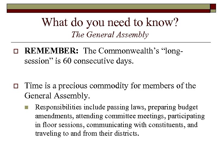 "What do you need to know? The General Assembly o REMEMBER: The Commonwealth's ""longsession"""