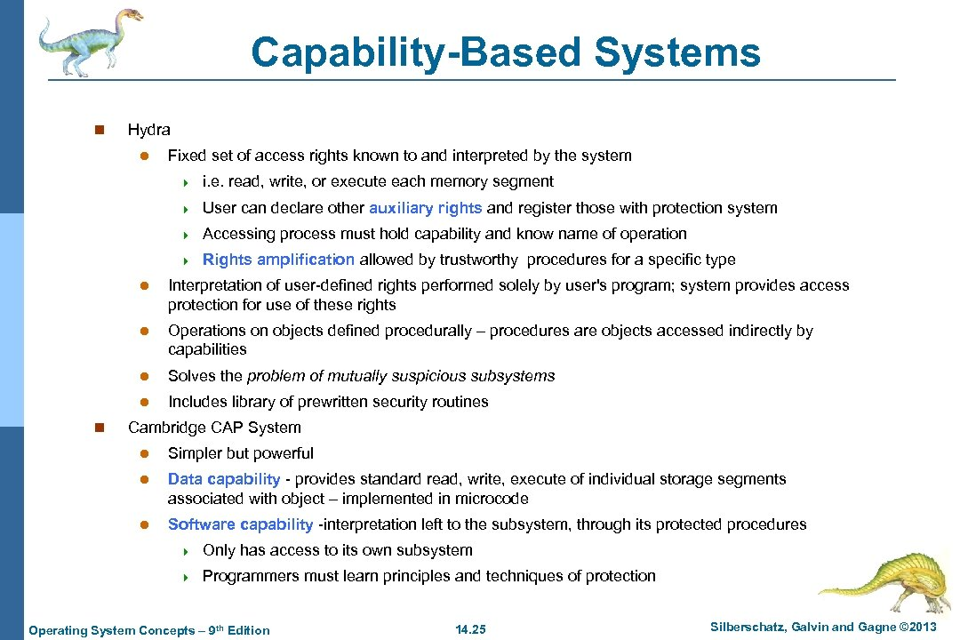 Capability-Based Systems n Hydra l Fixed set of access rights known to and interpreted