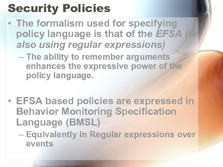 Security Policies • The formalism used for specifying policy language is that of the