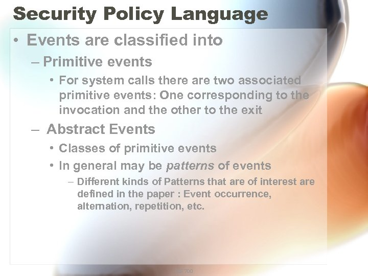 Security Policy Language • Events are classified into – Primitive events • For system