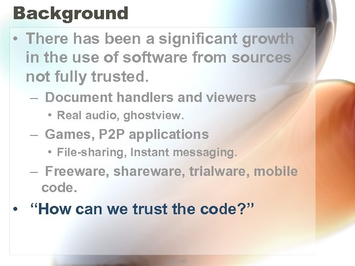 Background • There has been a significant growth in the use of software from