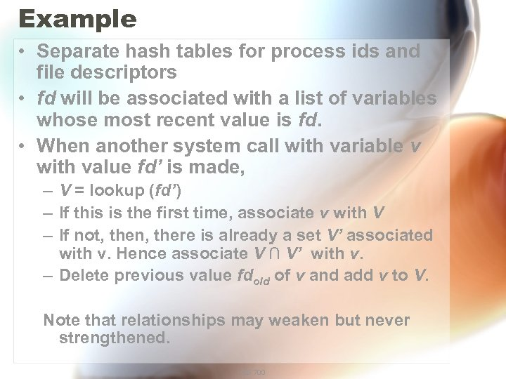 Example • Separate hash tables for process ids and file descriptors • fd will