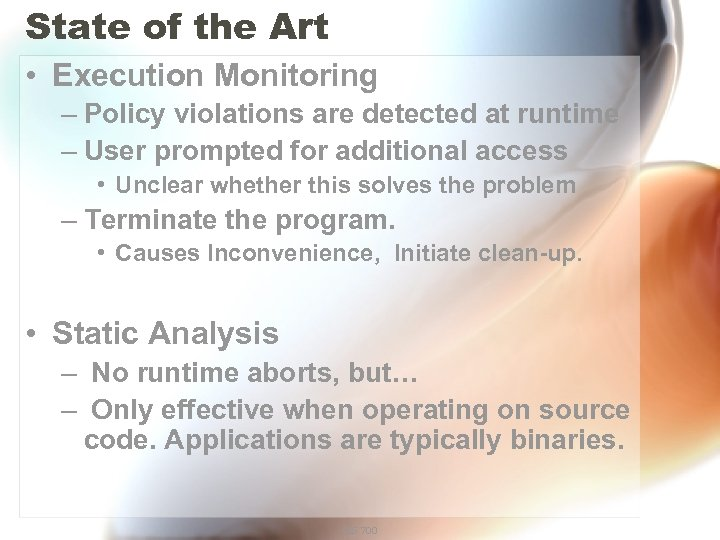 State of the Art • Execution Monitoring – Policy violations are detected at runtime