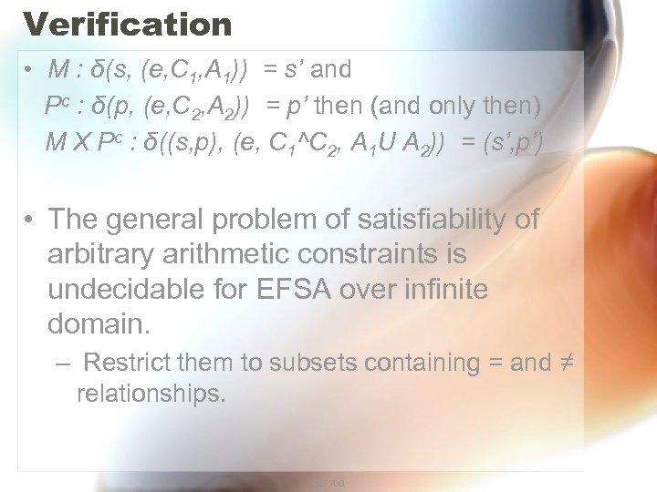 Verification • M : δ(s, (e, C 1, A 1)) = s' and Pc