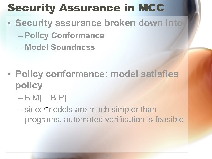 Security Assurance in MCC • Security assurance broken down into: – Policy Conformance –