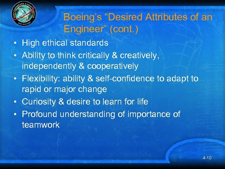 """Boeing's """"Desired Attributes of an Engineer"""" (cont. ) • High ethical standards • Ability"""