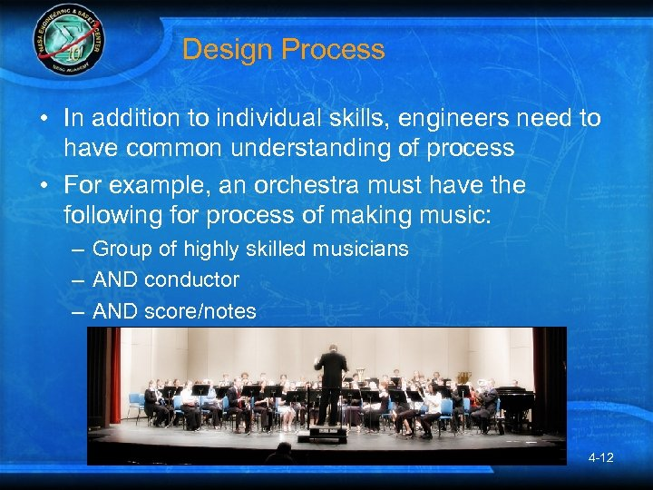 Design Process • In addition to individual skills, engineers need to have common understanding