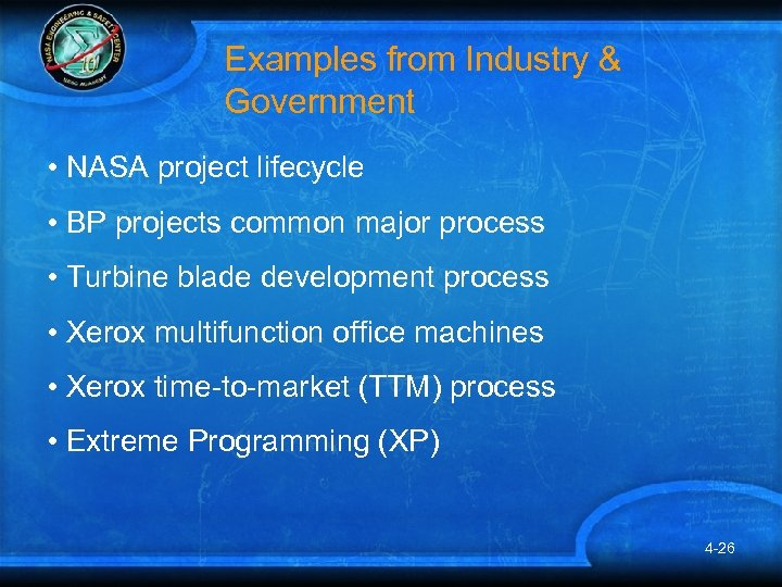 Examples from Industry & Government • NASA project lifecycle • BP projects common major