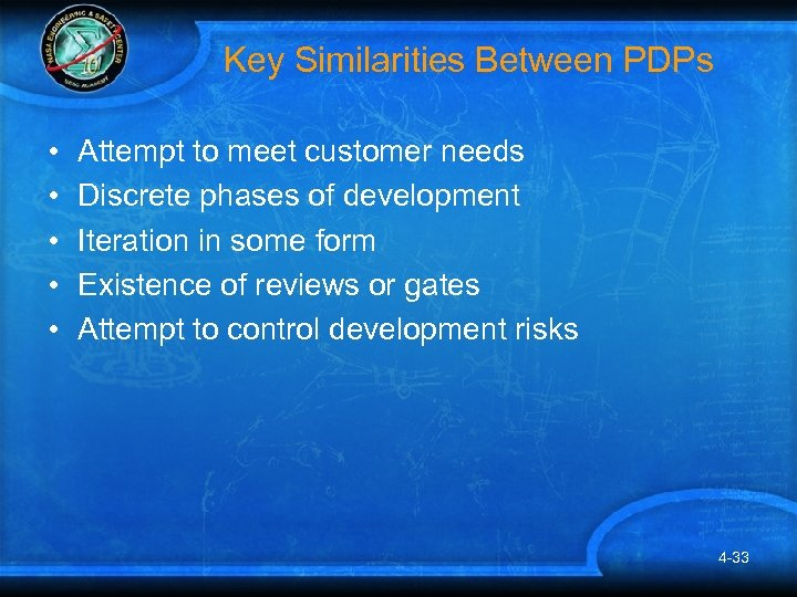 Key Similarities Between PDPs • • • Attempt to meet customer needs Discrete phases