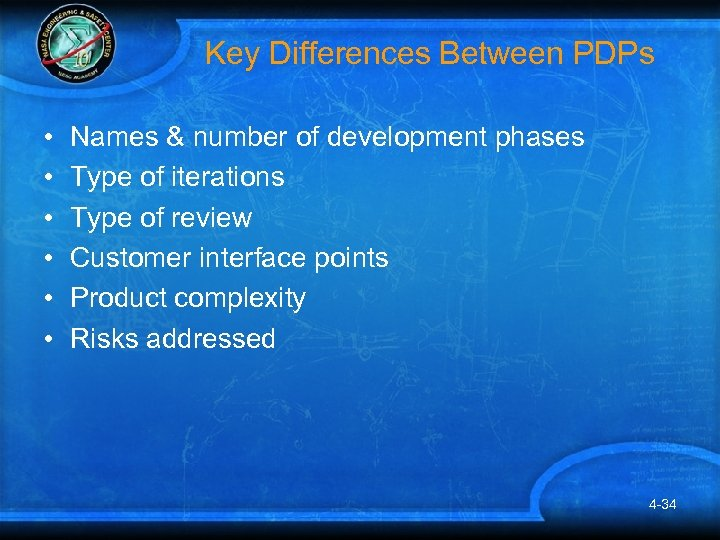 Key Differences Between PDPs • • • Names & number of development phases Type