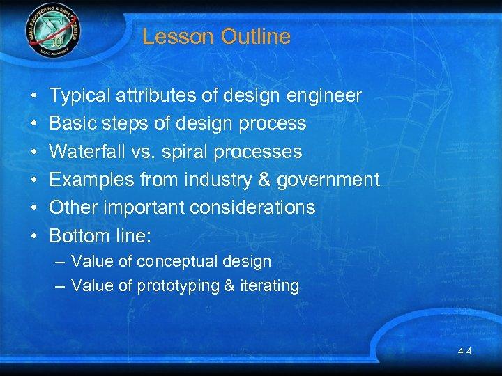 Lesson Outline • • • Typical attributes of design engineer Basic steps of design