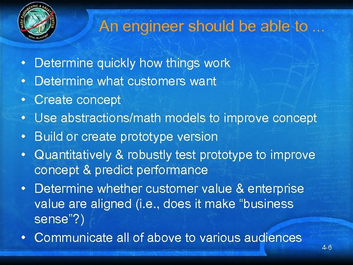 An engineer should be able to. . . • • • Determine quickly how