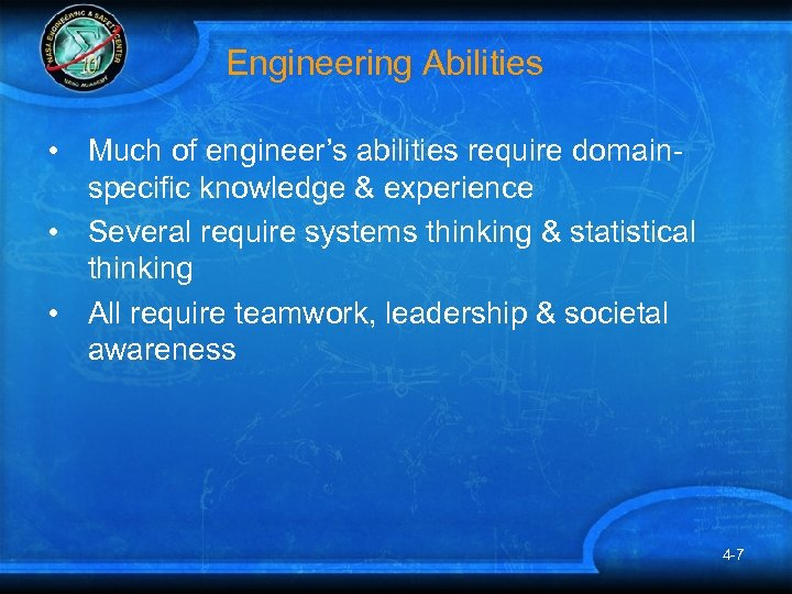 Engineering Abilities • Much of engineer's abilities require domainspecific knowledge & experience • Several