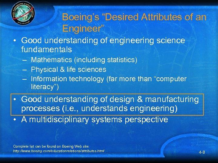 """Boeing's """"Desired Attributes of an Engineer"""" • Good understanding of engineering science fundamentals –"""
