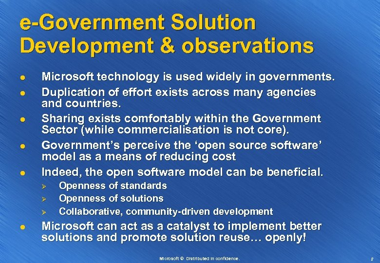e-Government Solution Development & observations l l l Microsoft technology is used widely in