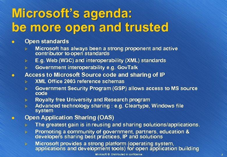 Microsoft's agenda: be more open and trusted l Open standards Ø Ø Ø l