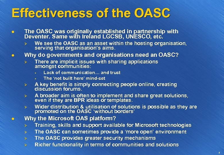 Effectiveness of the OASC l The OASC was originally established in partnership with Deventer.