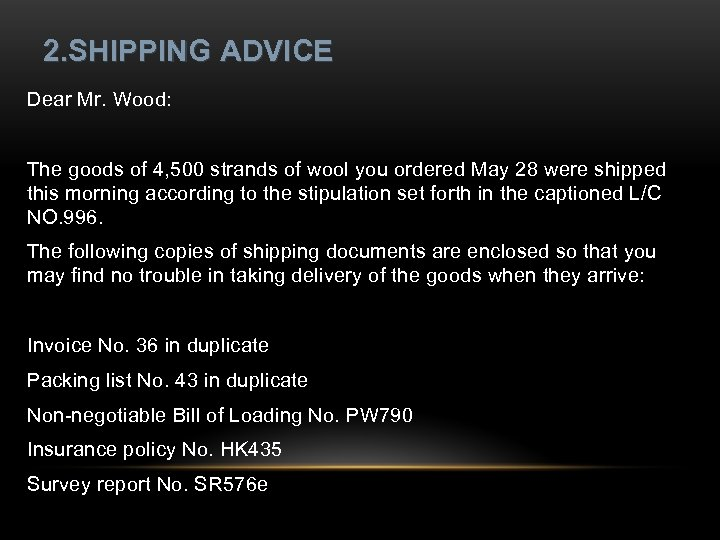 2. SHIPPING ADVICE Dear Mr. Wood: The goods of 4, 500 strands of wool