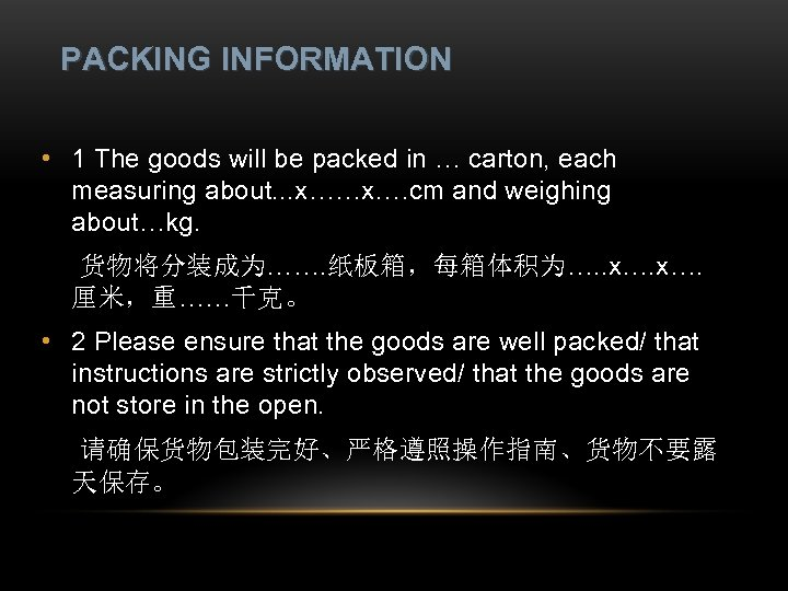 PACKING INFORMATION • 1 The goods will be packed in … carton, each measuring
