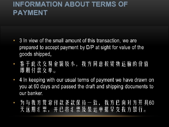 INFORMATION ABOUT TERMS OF PAYMENT • 1 Please delivery/forward the goods at the best