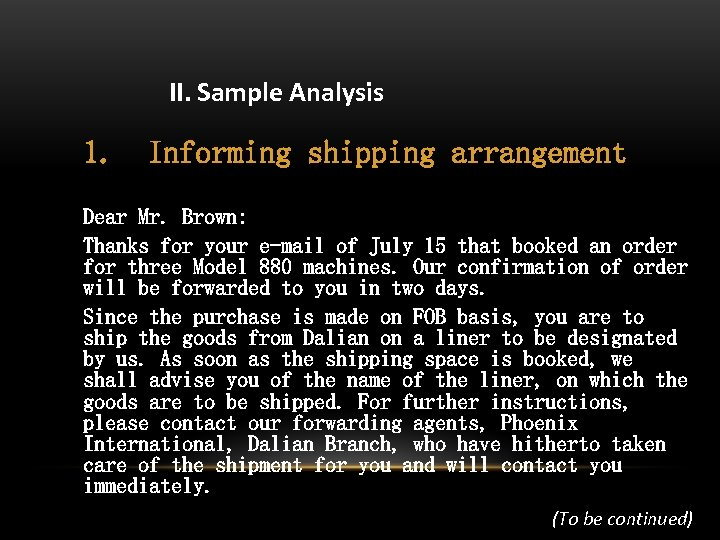 II. Sample Analysis 1. Informing shipping arrangement Dear Mr. Brown: Thanks for your e-mail