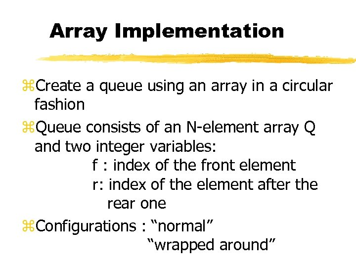 Array Implementation z. Create a queue using an array in a circular fashion z.
