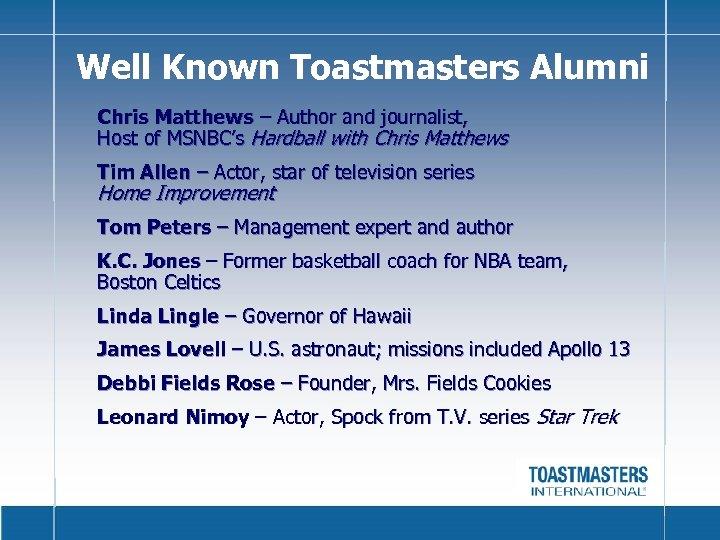 Well Known Toastmasters Alumni Chris Matthews – Author and journalist, Host of MSNBC's Hardball