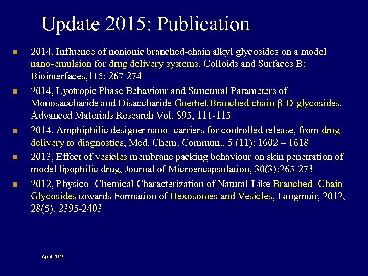 Update 2015: Publication n n 2014, Influence of nonionic branched-chain alkyl glycosides on a