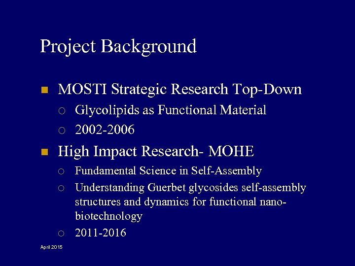 Project Background n MOSTI Strategic Research Top-Down ¡ ¡ n Glycolipids as Functional Material
