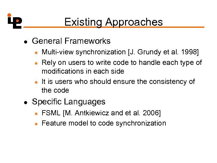 Existing Approaches l General Frameworks l l Multi-view synchronization [J. Grundy et al. 1998]