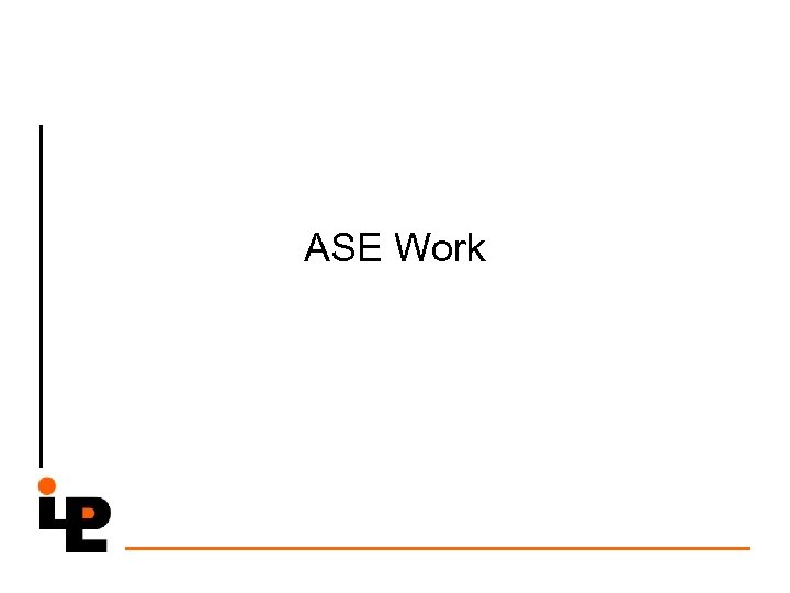 ASE Work