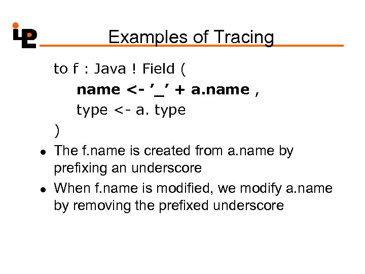 Examples of Tracing l l to f : Java ! Field ( name <-