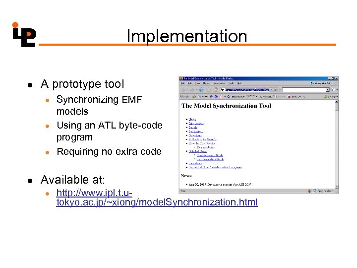 Implementation l A prototype tool l l Synchronizing EMF models Using an ATL byte-code