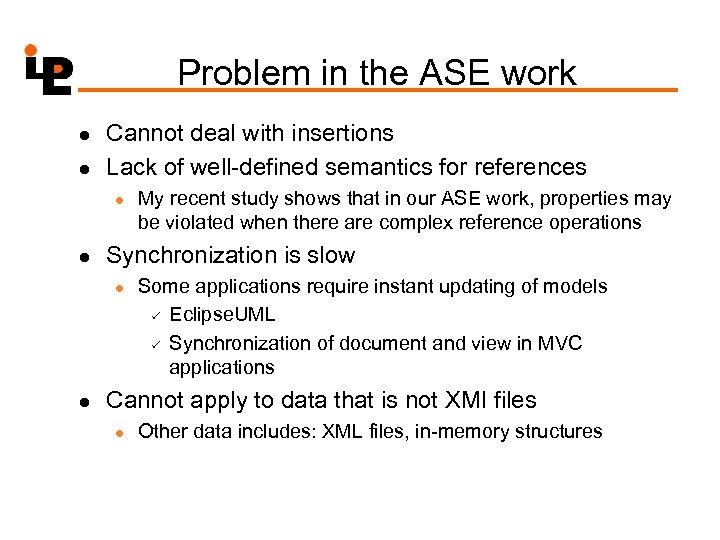Problem in the ASE work l l Cannot deal with insertions Lack of well-defined