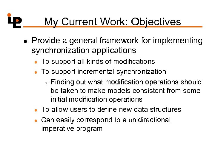 My Current Work: Objectives l Provide a general framework for implementing synchronization applications l