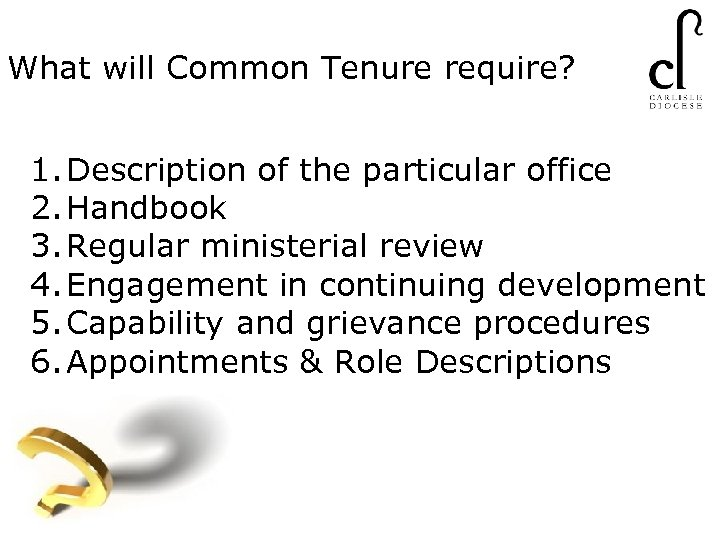 What will Common Tenure require? 1. Description of the particular office 2. Handbook 3.