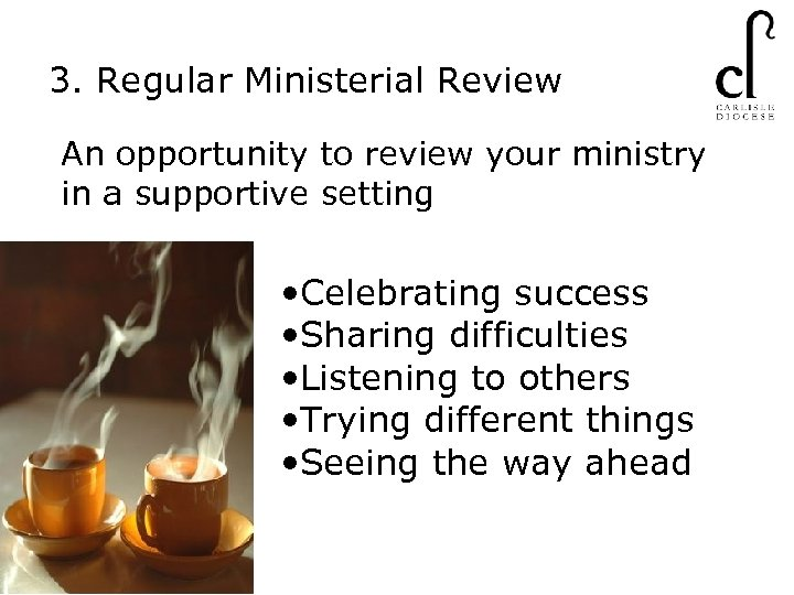 3. Regular Ministerial Review An opportunity to review your ministry in a supportive setting