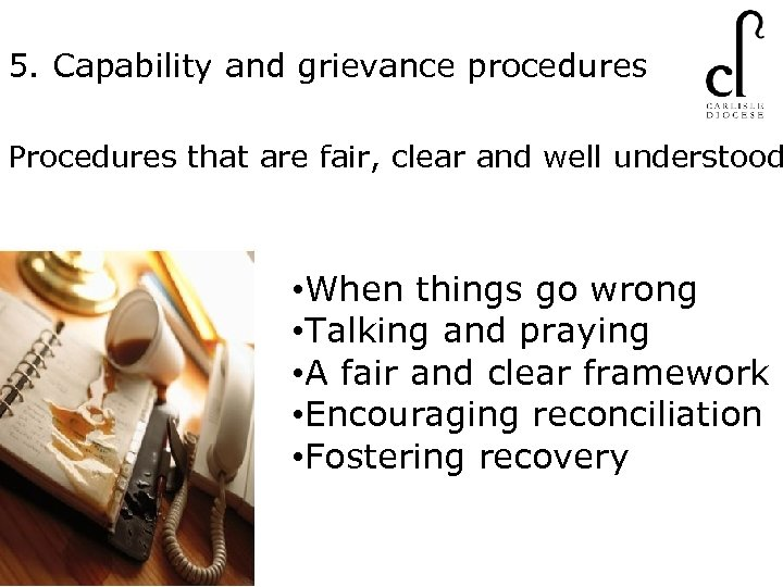 5. Capability and grievance procedures Procedures that are fair, clear and well understood •